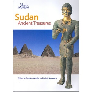 Sudan: Ancient Treasures: Ancient Treasures, an Exhibition of Recent Discoveries
