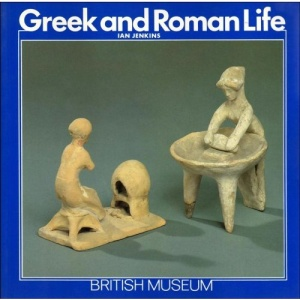 Greek and Roman Life (British Museum Introductory Guides)