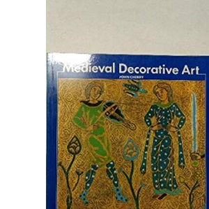 Mediaeval Decorative Art (Introductory Guides)