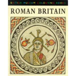 Roman Britain (British Museum Colouring Books)