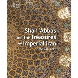 Shah 'Abbas and the Treasures of Imperial Iran