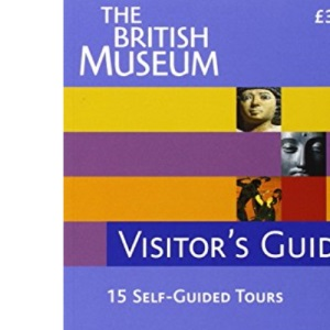 The British Museum Visitor's Guide