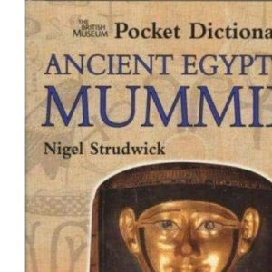 The British Museum Pocket Dictionary Ancient Egyptian Mummies (British Museum Pocket Dictionaries)