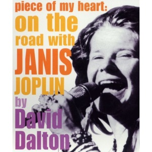 Piece of My Heart: On the Road with Janis Joplin (Modern Icons)