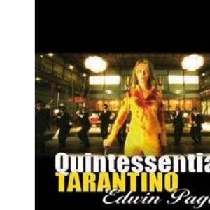 Quintessential Tarantino: The Films of Quentin Tarantino
