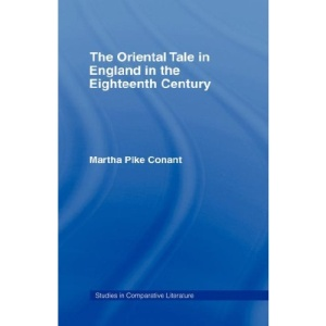 The Oriental Tale in England in the Eighteenth Century (Columbia University Studies in Comparative Literature)