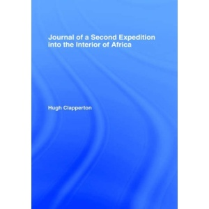 Journal of a Second Expedition into the Interior of Africa from the Bight of Benin to Soccatoo (Library of African Study)