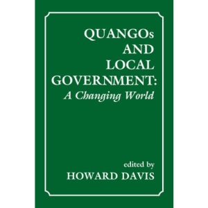 Quangos and Local Government: A Changing World