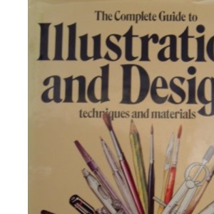 Complete Guide to Illustration and Design Techniques and Materials