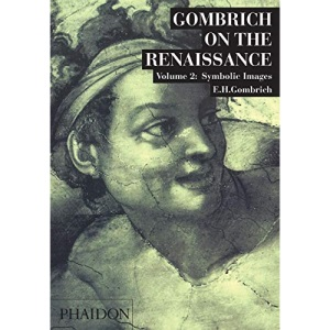 Gombrich on the Renaissance, Vol. 2: Symbolic Images: Studies in the Art of the Renaissance: 002
