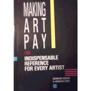 Making Art Pay: Indispensable Reference for Every Artist