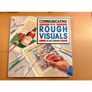 Communicating with Rough Visuals (Graphic Designer's Library)