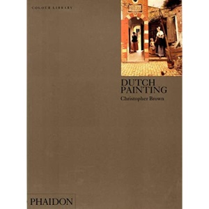 Dutch Painting (Phaidon Colour Library)