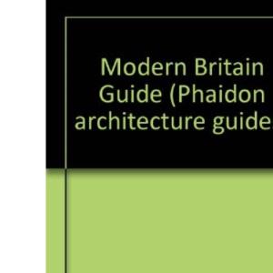 Modern Britain Guide (Phaidon architecture guides)