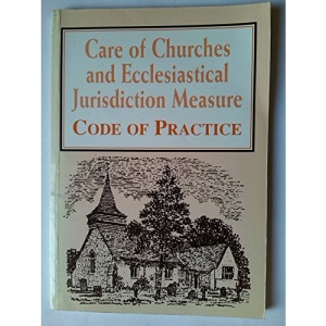 Care of Churches and Ecclesiastical Jurisdiction Measure: Code of Practice