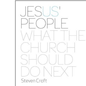 Jesus' People: What the Church Should Do Next