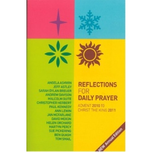 Reflections for Daily Prayer: Advent 2010 to Christ the King 2011