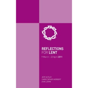 Reflections for Lent :9 March-23 April 2011