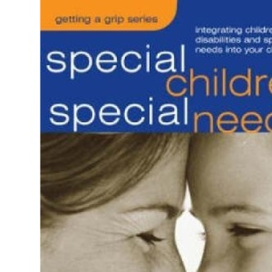 Special Children, Special Needs: Intergrating Children with Disabilities and Special Needs into Your Church (Sure Foundations)