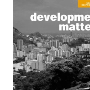 Development Matters: Christian Perspectives on Globalization
