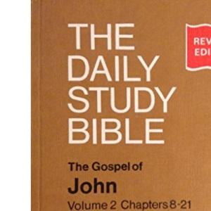 Gospel of John: Chapters 8-21 v. 2 (Daily Study Bible)