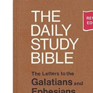 Letters to the Galatians and Ephesians (Daily Study Bible)