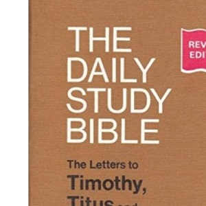 Letters to Timothy, Titus and Philemon (Daily Study Bible)