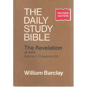 Revelation of John: Chapters 6-22 v. 2 (Daily Study Bible)