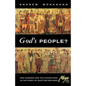 God's People: One Hundred and Ten Characters in the Story of the Scottish Church