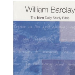 Philippians, Colossians and Thessalonians (The New Daily Study Bible)