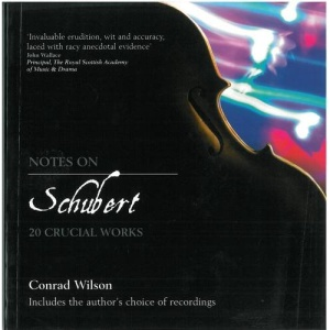 Notes on Schubert: 20 Crucial Works (Notes On...)