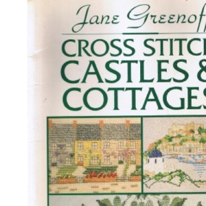 Cross Stitch Castles and Cottages
