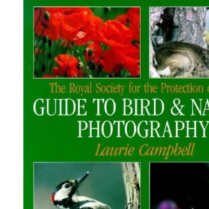 The Royal Society for the Protection of Birds Guide to Bird and Nature Photography