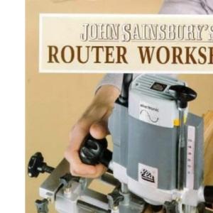 John Sainsbury's Router Workshop