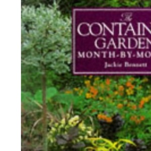 The Container Garden Month-by-month