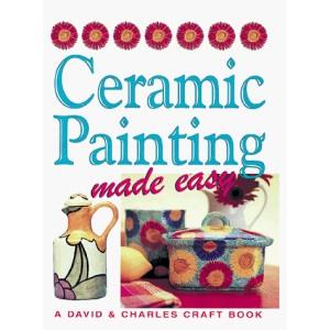 Ceramic Painting Made Easy (Crafts Made Easy S.)