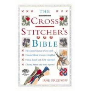 The Cross Stitcher's Bible (Crafts)