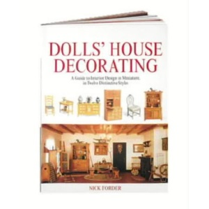 Dolls' House Decorating: A Guide to Interior Design in Miniature, in Twelve Distinctive Styles