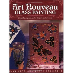 Art Nouveau Glass Painting Made Easy: 20 Step by Step Projects for Simply Beautiful Results