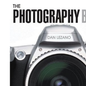 The Photography Bible: A Complete Guide for the 21st Century Photographer