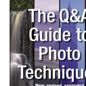 The Question-and-Answer Guide to Photo Techniques