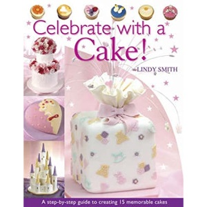 Celebrate with a Cake: A Step-by-Step Guide to Creating 15 Memorable Cakes
