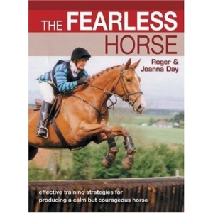The Fearless Horse: Effective Training Strategies for Horse and Rider
