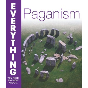 Paganism (Everything You Need to Know About. . .) (Everything You Need to Know About... S.)