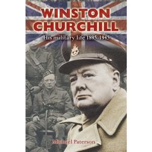 Winston Churchill: His Military Life, 1895-1945
