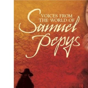 Voices from the World of Samuel Pepys ('Voices From')