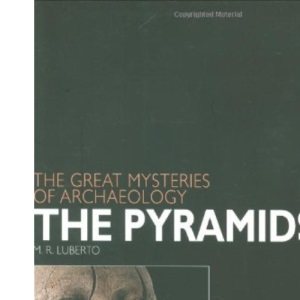 The Pyramids (Great Mysteries of Archaeology) (Great Mysteries of Archaeology)