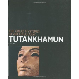 Tutankhamun (Great Mysteries of Archaeology) (Great Mysteries of Archaeology)