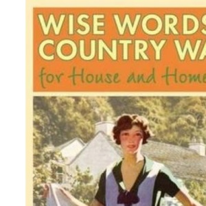 Wise Words and Country Ways for House and Home