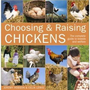 Choosing and Raising Chickens: The Complete Guide to Breeds and Welfare